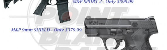 MAY S&W M&P SPORT & SHIELD SALE